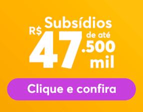 Subsídio de até 47,5 mil